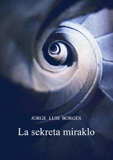 La sekreta miraklo / Borges