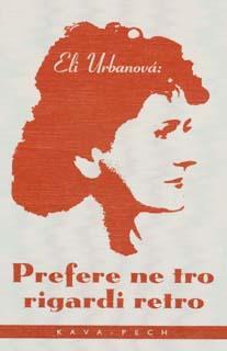 Prefere ne tro rigardi retro / Eli Urbanova
